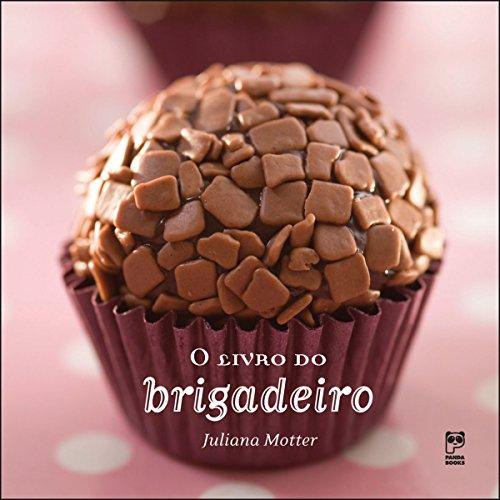 O livro do brigadeiro (Portuguese Edition) -