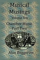 Musical Musings Volume Ten: Chamber Music Part Two