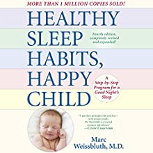 Healthy Sleep Habits, Happy Child, 4th Edition: A Step-by-Step Program for a Good Night's Sleep Audiobook by Marc Weissbluth MD Narrated by LJ Ganser