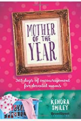 Mother of the Year: 365 Days of Encouragement for Devoted Moms Hardcover