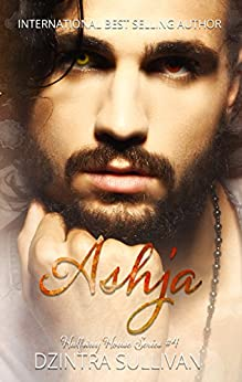 Ashja (Halfway House Series Book 4) by [Sullivan, Dzintra]