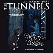 The Tunnels: A Harbor Secret, Book 1 | Kristie Dickinson