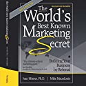 The World's Best Known Marketing Secret: Building Your Business with Word-of-Mouth Marketing Audiobook by Mike Macedonio, Ivan R. Misner Narrated by Bill DeWees