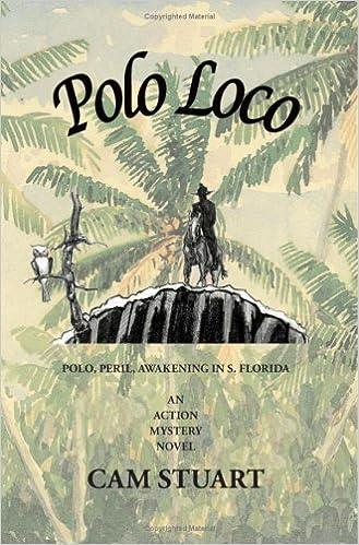 POLO LOCO: Polo, Peril, Awakening in S. Florida: Amazon.es: CAM ...