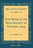 Amazon / Forgotten Books: Year Book of the Rose Society of Ontario, 1924 Classic Reprint (Rose Society of Ontario)