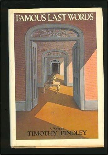 Famous Last Words A Novel Timothy Findley 9780440024774 Amazon