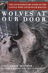 Wolves at Our Door: The Extraordinary Story of the Couple Who Lived with Wolves Hardcover