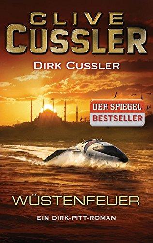 Wüstenfeuer: Ein Dirk-Pitt-Roman (Die Dirk-Pitt-Abenteuer, Band 21)