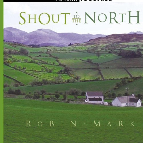 Robin Mark Worship (Shout To The North)