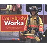 Everybody Works (Shelley Rotner's Early Childhood Library)