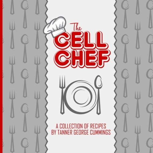 The Cell Chef Cookbook (Most High Security Prison In The World)