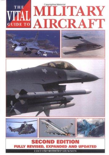 The Vital Guide to Military Aircraft: The World's Major Warplanes (Us Warplanes)
