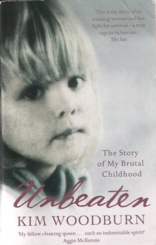 Unbeaten The Story of My Brutal Childhood by Woodburn, Kim ( AUTHOR ) Apr-05-2007 Paperback pdf epub