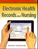 Electronic Health Records and Nursing and Online Student Resources Access Card Package, Gartee, Richard and Beal, Sharyl, 0132885522