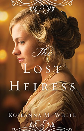 The Lost Heiress (Ladies of the Manor Book #1) by [White, Roseanna M.]