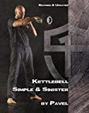 Kettlebell Simple & Sinister: Revised and Updated