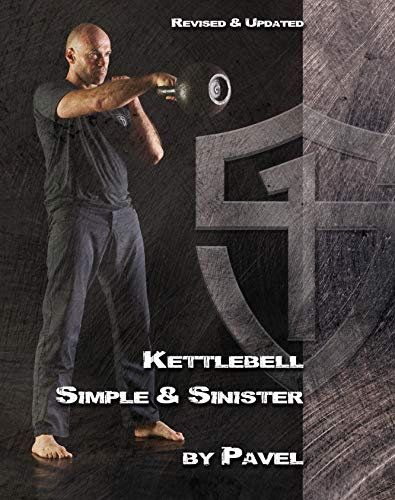 Kettlebell Simple & Sinister: Revised and Updated Edition por Pavel Tsatsouline