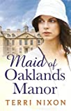 Maid of Oaklands Manor (Oaklands Manor Trilogy 1)