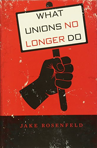 What Unions No Longer Do