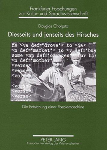 Diesseits und jenseits des Hirsches: Die Entstehung einer Poesiemaschine (Frankfurter Forschungen zur Kultur- und Sprachwissenschaft)