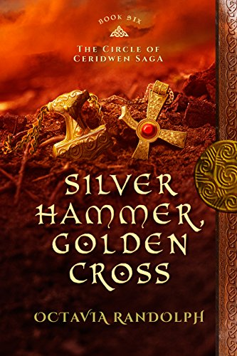 Hammer Silver - Silver Hammer, Golden Cross: Book Six of The Circle of Ceridwen Saga