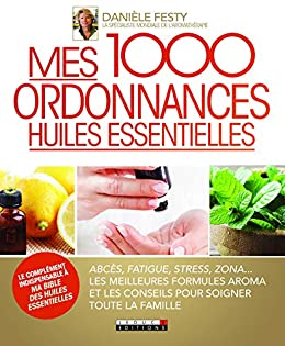 Amazon Com Mes 1000 Ordonnances Huiles Essentielles Ma