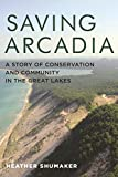 Saving Arcadia: A Story of Conservation and Community in the Great Lakes is a suspenseful and intimate land conservation adventure story set in the Great Lakes heartland. The story spans more than forty years, following the fate of a magnificent sand...