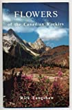 Flowers of the Canadian Rockies, Rick Langshaw, 0919934153