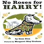 No Roses for Harry! | Gene Zion