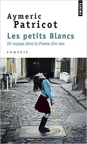 Téléchargement Les petits blancs : Un voyage dans la France d'en bas epub, pdf