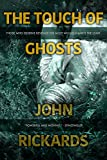 The Touch Of Ghosts: Writer's Cut (Alex Rourke Book 1)