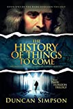 The History of Things to Come: A Supernatural Thriller (The Dark Horizon Trilogy) (Volume 1) by  Duncan Simpson in stock, buy online here