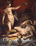 The Tale of Cupid and Psyche : Myth in Art from Antiquity to Canova, Maria Grazia Bernardini, 8882657221