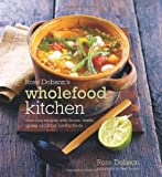 img - for Ross Dobson's Wholefood Kitchen: Delicious Recipes with Beans, Lentils, Grains and Other Natural Foods book / textbook / text book