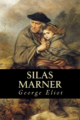 george eliots silas marner analysis of masculinity Chapter summary for george eliot's silas marner, part 1 chapter 13 summary find a summary of this and each chapter of silas marner.