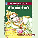 Chiranjeevi Audiobook by Prabhu Shankar Narrated by Jothi Aranga