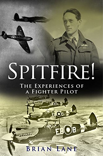 Spitfire!: The Experiences of a Battle of Britain Fighter Pilot