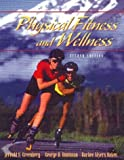 img - for Physical Fitness and Wellness (2nd Edition) by Greenberg, Jerold S., Greenberg, Jerrold S., Oakes, Barbee Myers (December 24, 1997) Paperback 2 Sub book / textbook / text book