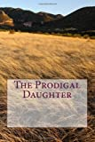 The Prodigal Daughter, Clay Bramble, 1496139135