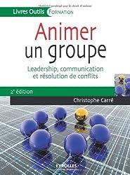 Animer un groupe : Leadership, communication et résolution de conflits