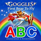Goggles ABC: The Amazing Flying Bear Alphabet Book!
