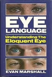 Eye language: Understanding the eloquent eye