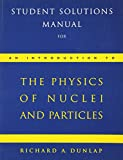 img - for Student Solutions Manual for Dunlap's An Introduction to the Physics of Nuclei and Particles book / textbook / text book