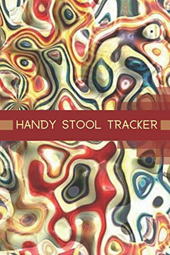 "Handy Stool Tracker: Personal Bowel Movement Journal, Log Book, Notebook, Diary to Record Your Daily Food Intake and Track the Frequency and Duration ... Carer 6""x9"" with 120 pages. (Stool Log Books)"