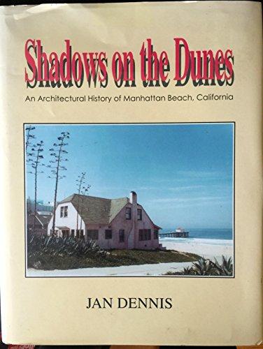 (Shadows on the dunes: An architectural history of Manhattan Beach, California )