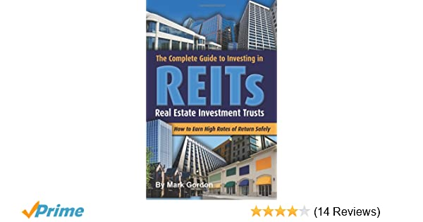 The Complete Guide To Investing In Reits Real Estate Investment