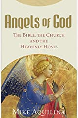 Angels of God: The Bible, the Church and the Heavenly Hosts Paperback