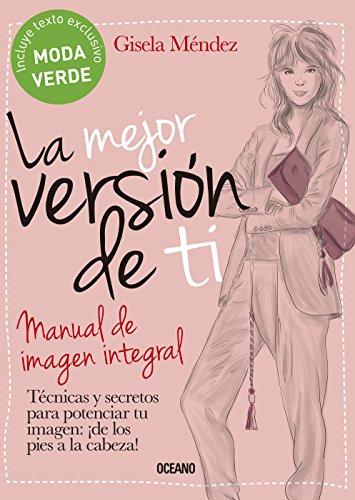 La mejor versión de ti: Manual de imagen integral (Estilo) (Spanish Edition