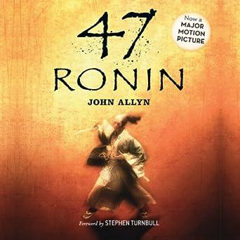 Amazon com: 47 Ronin (Audible Audio Edition): John Allyn, Stephen