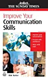 Improve Your Communication Skills, Alan Barker, 0749448229